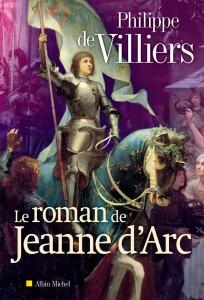Le roman de Jeanne d'Arc Philippe de Villiers